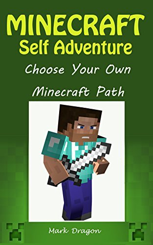 Minecraft:Self Adventure of a Minecraft Wimpy Steve: Choose Your Own Minecraft Path  by  Mark Dragon