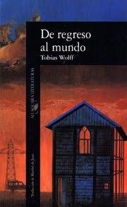 De regreso al mundo by Tobias Wolff