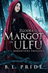 Zgodba o Margot in Ulfu