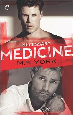Necessary Medicine by M.K. York