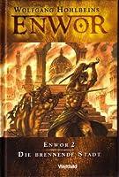 Enwor. Die brennende Stadt (Enwor, #2)
