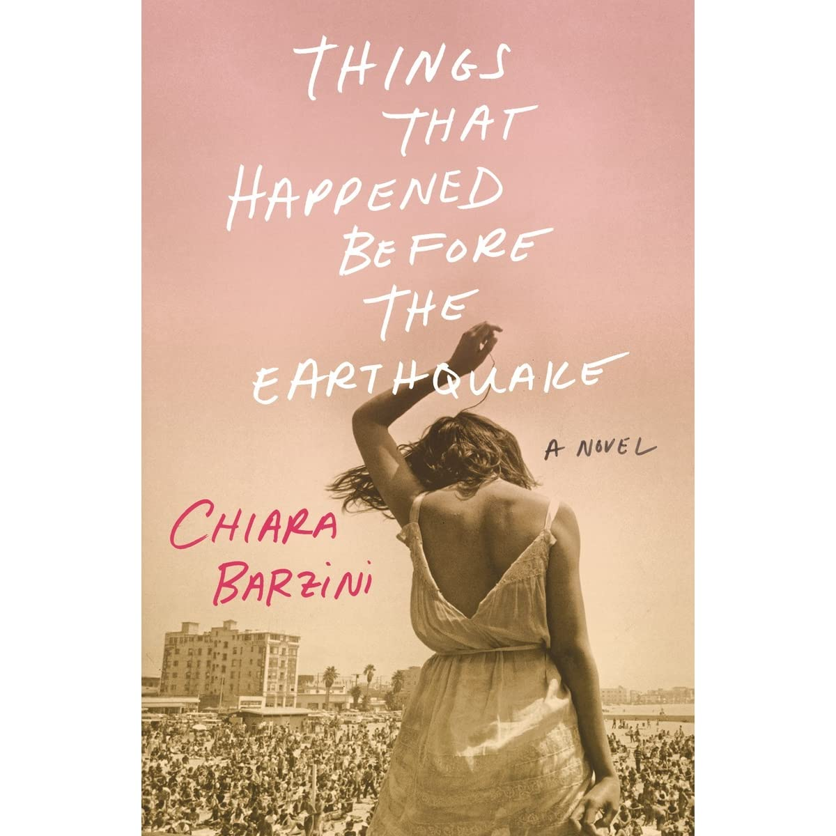 Things that happened before the earthquake by chiara barzini fandeluxe Image collections