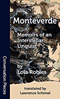 Monteverde: Memoirs of an Interstellar Linguist (Conversation Pieces Book 52)