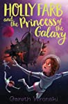 Download ebook Holly Farb and the Princess of the Galaxy by Gareth Wronski