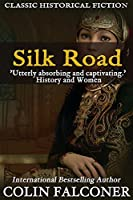 Silk Road: A haunting story of adventure, romance and courage (Classic Historical Fiction Book 1)