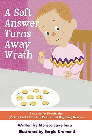 A Soft Answer Turns Away Wrath: Picture Books for Early Readers and