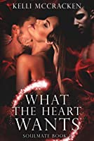 What the Heart Wants (Soulmate Series, #1)