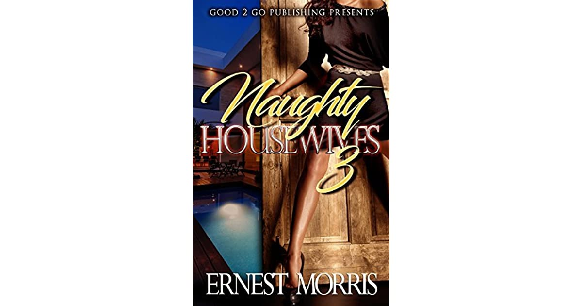 Naughty Housewives 3 By Ernest Morris