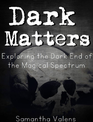 Dark Matters: Exploring the darker end of the magical spectrum