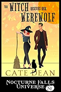 The Witch Rescues Her Werewolf (Nocturne Falls Universe)