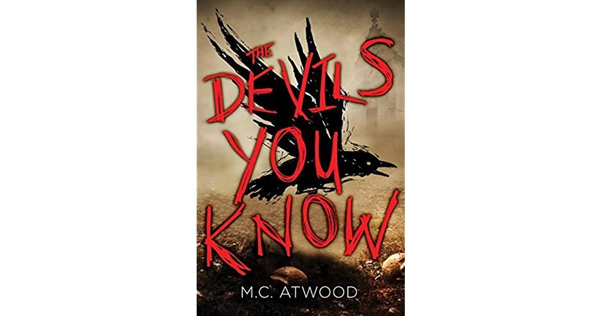 The Devils You Know by M C  Atwood