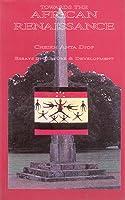 Towards The African Renaissance: Essays In African Culture & Development, 1946 1960