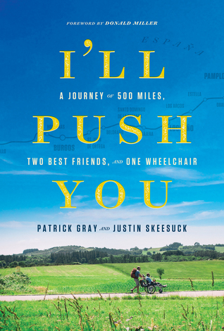 I'll Push You: A Journey of 500 Miles, Two Best Friends, and