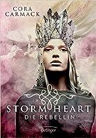 Die Rebellin (Stormheart, #1)