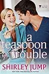 A Teaspoon of Trouble (Bachelor Bake-Off, #1)
