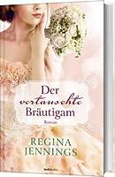 Der vertauschte Bräutigam -: Roman