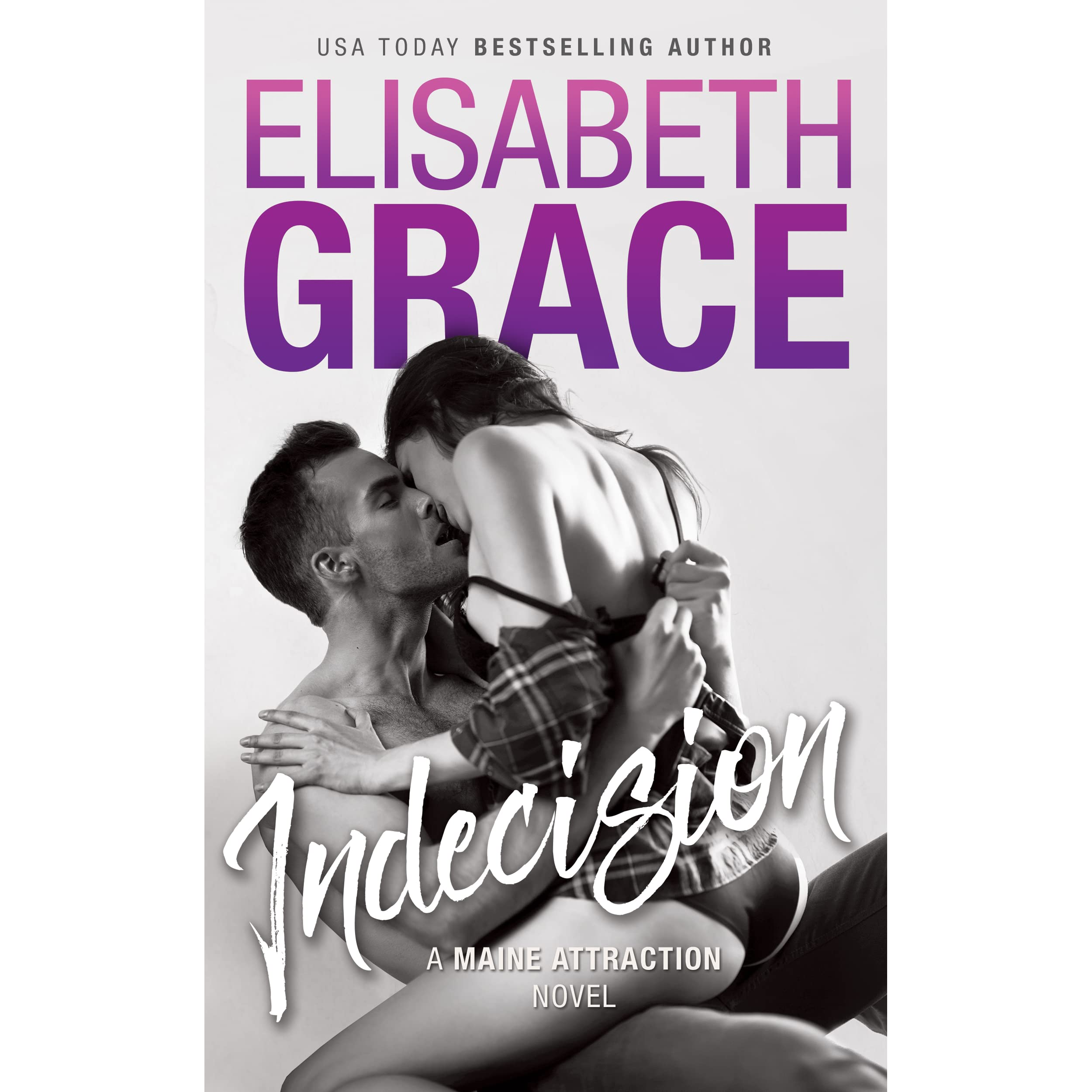 Indecision (maine Attraction, #1) By Elisabeth Grace €� Reviews, Discussion,  Bookclubs, Lists