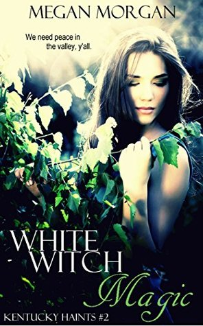 White Witch Magic (Kentucky Haints, #2)