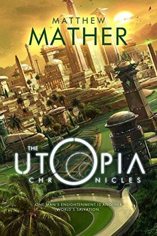 The Utopia Chronicles (Atopia, #3)