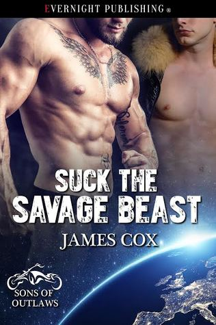Suck The Savage Beast by James   Cox