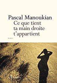 Ce que tient ta main droite t'appartient by Pascal Manoukian
