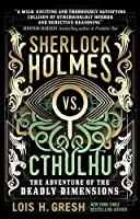 Sherlock Holmes vs. Cthulhu: The Adventure of the Deadly Dimensions: Sherlock Holmes vs. Cthulhu (Cthulhu Vs. Sherlock)