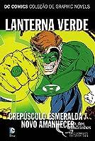 Lanterna Verde: Crepúsculo Esmeralda / Novo Amanhecer (DC Comics - Coleção de Graphic Novels #30)