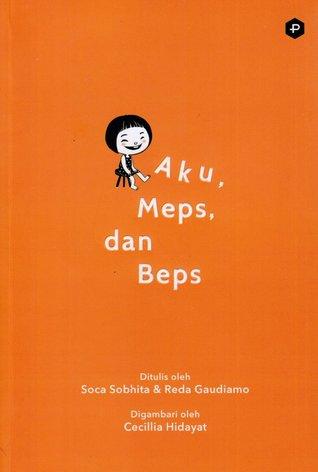Aku, Meps, dan Beps by Reda Gaudiamo