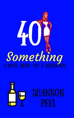 40 Something - A Novel about the X-Generation