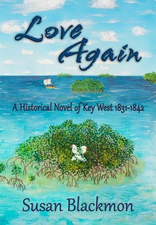 Love Again: A Historical Novel of Key West 1831-1842