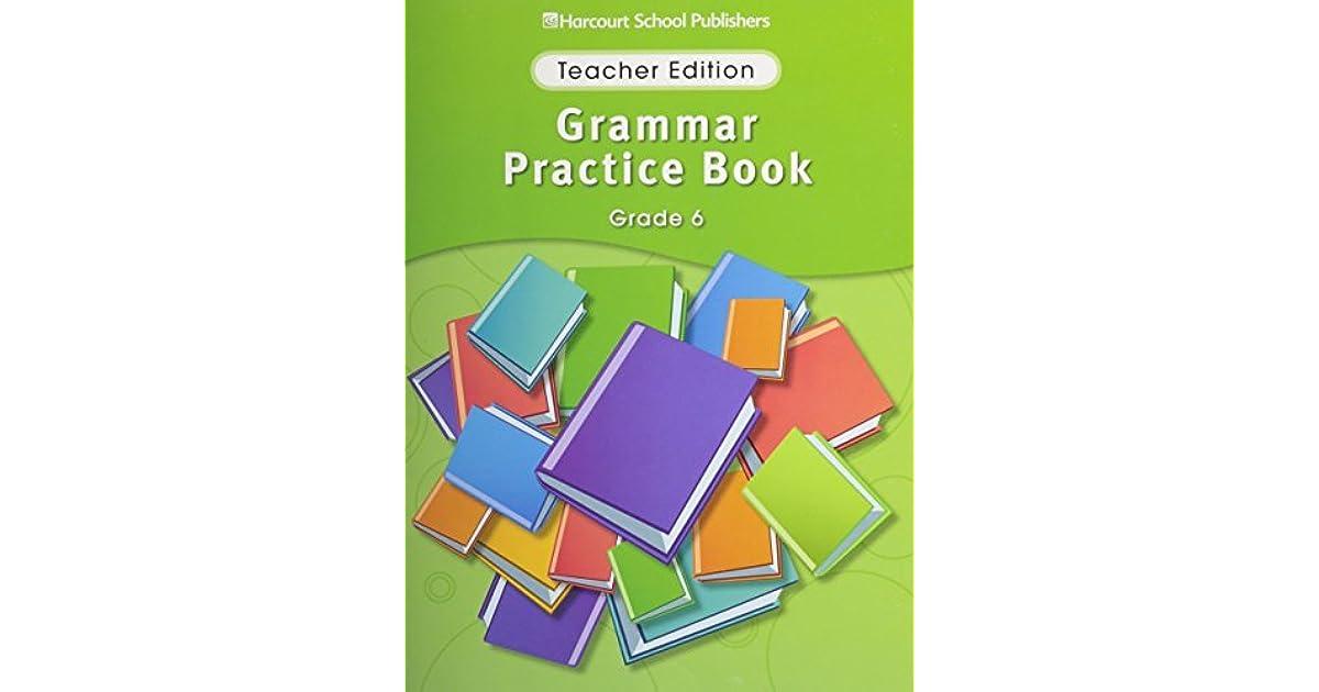 Storytown Grammar Practice Book Teacher Edition Grade 6 By