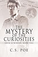 The Mystery of the Curiosities (Snow & Winter, #2)