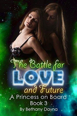 The Battle for Love and Future (Lesbian Interracial Bondage Romance) (A Princess on Board Book 3)