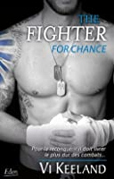 The Fighter for Chance (MMA Fighter, #2)