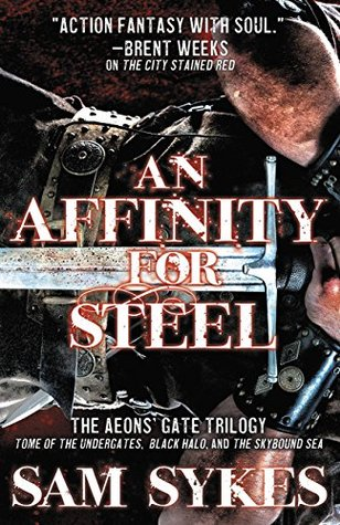 An Affinity for Steel: The Aeon's Gate Omnibus