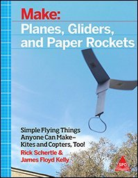 Make Planes Gliders and Paper Rockets