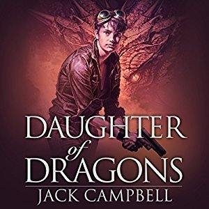 Daughter of Dragons by Jack Campbell