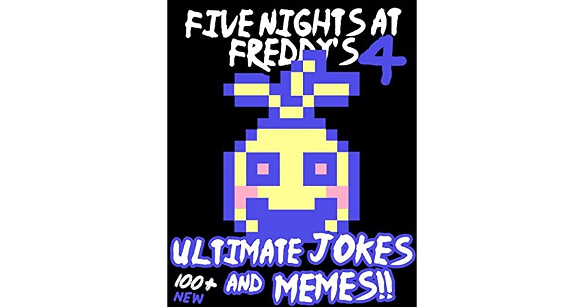 Five Nights at Freddy's: Ultimate Jokes & Memes Vol  4! Over
