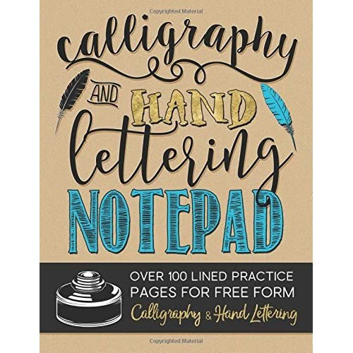Calligraphy & Hand Lettering Notepad: Over 100 Lined