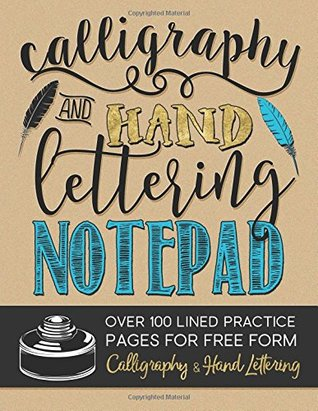 Calligraphy & Hand Lettering Notepad: Over 100 Lined Practice Pages for Free Form Calligraphy & Hand Lettering (Practice Makes Perfect Series)