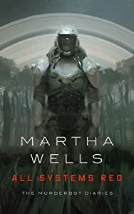 All Systems Red (The Murderbot Diaries, #1)