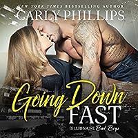 Going Down Fast (Billionaire Bad Boys #2)