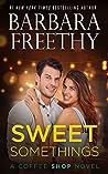 Sweet Somethings by Barbara Freethy