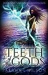 Teeth of the Gods (Unweaving Chronicles, #1)