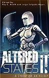 Altered States II: A Cyberpunk Anthology