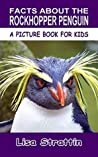 Facts About the Rockhopper Penguin (A Picture Book For Kids 163)
