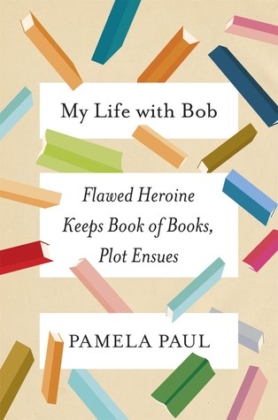 My Life with Bob: Flawed Heroine Keeps Book of Books, Plot Ensues