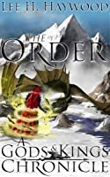 The Order (A Gods and Kings Chronicle)