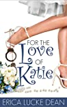 Download ebook For the Love of Katie by Erica Lucke Dean
