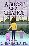 A Ghost of a Chance (A Viola Valentine Mystery Book 1)